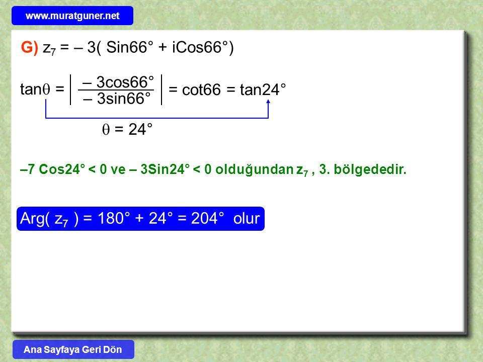 G) z7 = – 3( Sin66° + iCos66°) – 3cos66° tan = = cot66 = tan24°