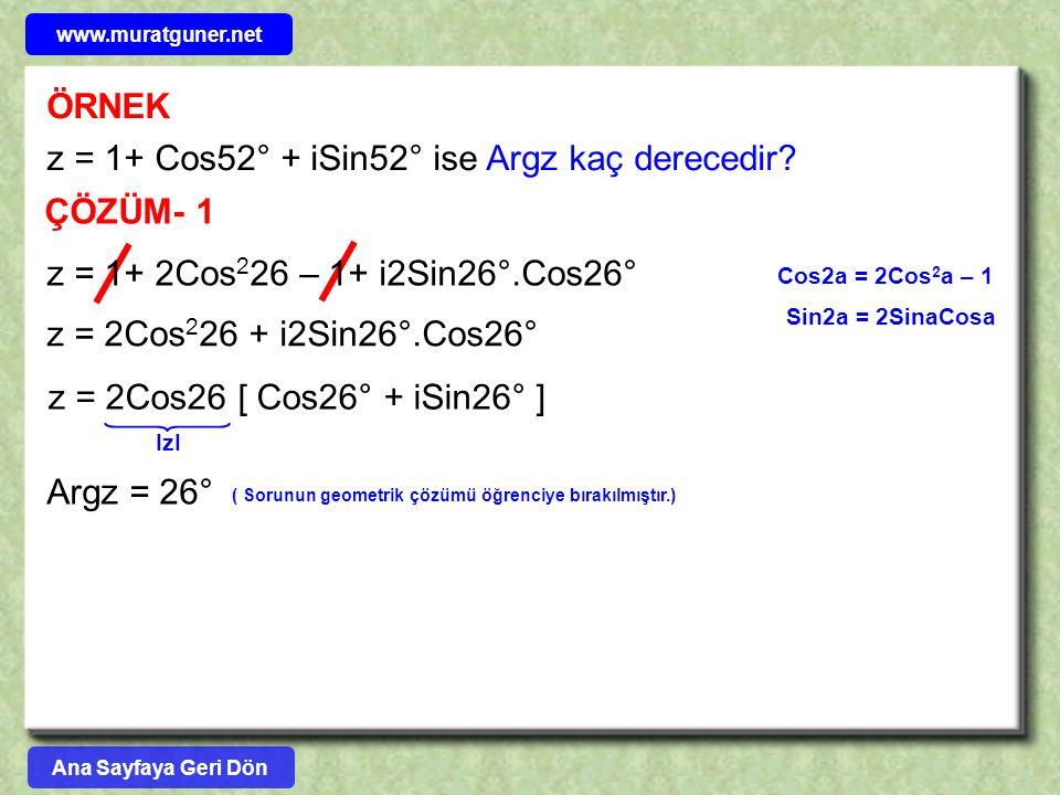 z = 1+ Cos52° + iSin52° ise Argz kaç derecedir