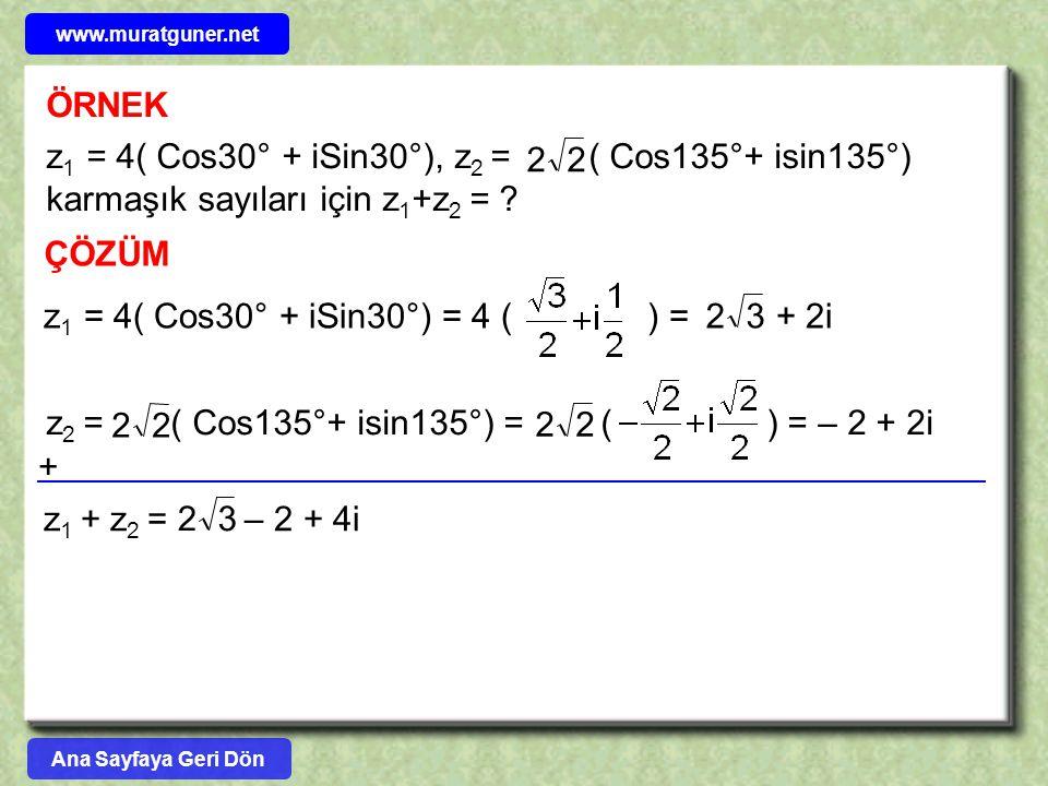 z1 = 4( Cos30° + iSin30°) = 4 ( ) = + 2i 3 2