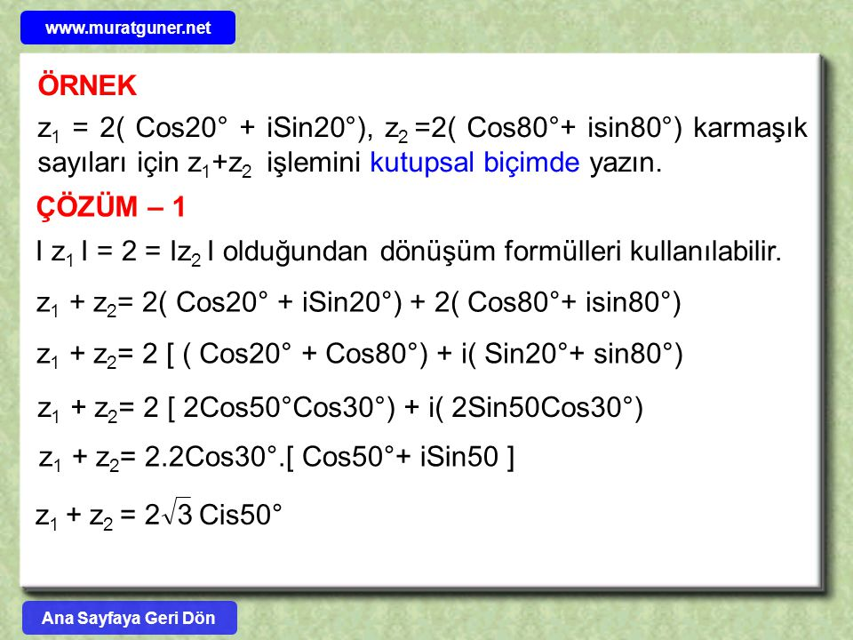 I z1 I = 2 = Iz2 I olduğundan dönüşüm formülleri kullanılabilir.