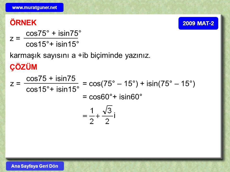 karmaşık sayısını a +ib biçiminde yazınız.