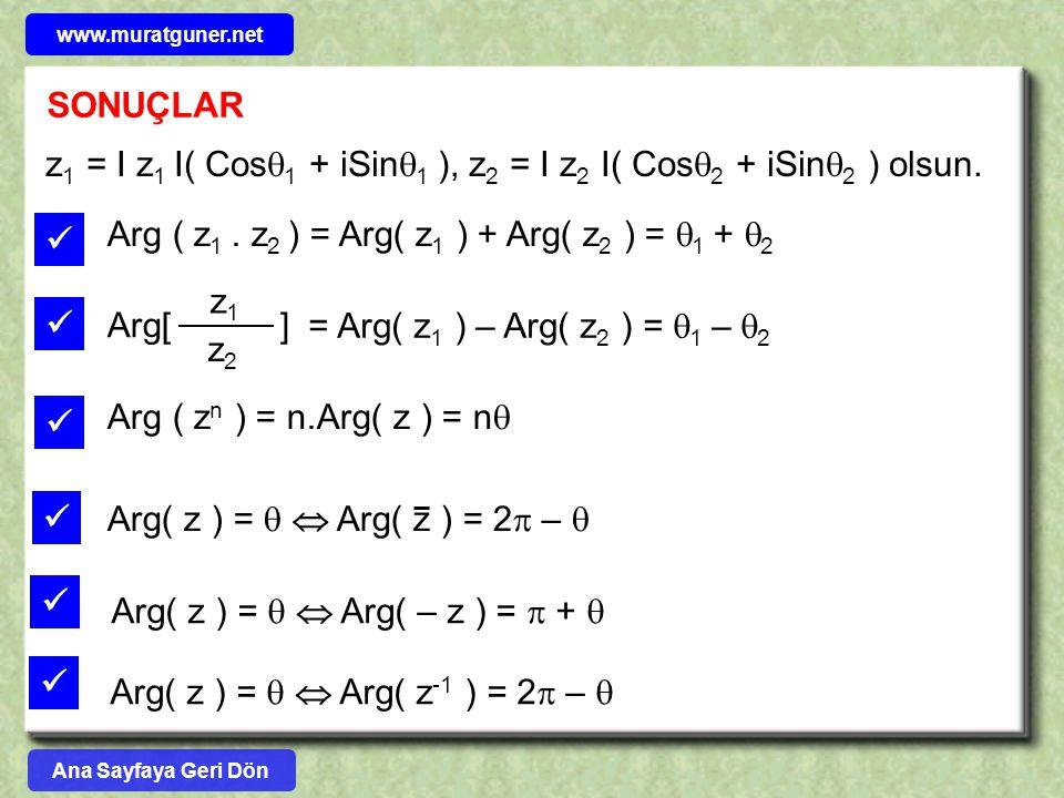 z1 = I z1 I( Cos1 + iSin1 ), z2 = I z2 I( Cos2 + iSin2 ) olsun.