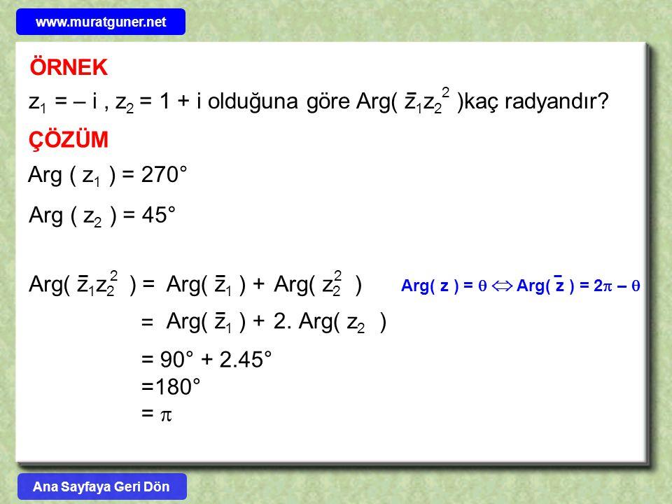 z1 = – i , z2 = 1 + i olduğuna göre Arg( z1z2 )kaç radyandır