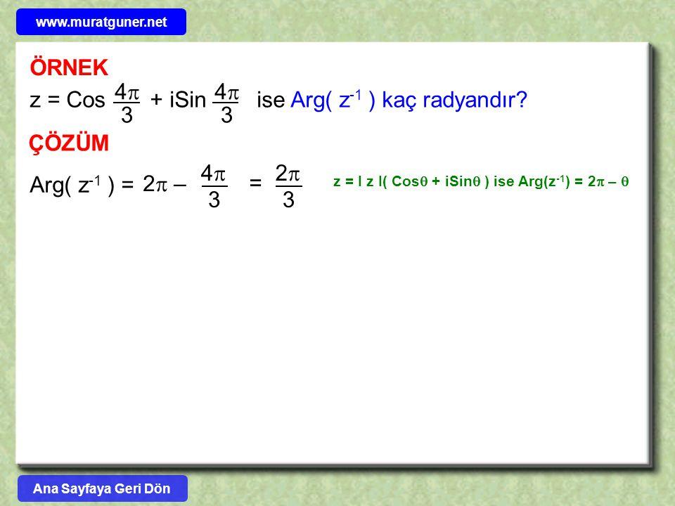 z = Cos + iSin ise Arg( z-1 ) kaç radyandır 4 3 ÇÖZÜM
