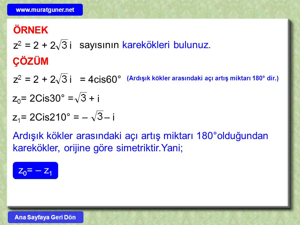 sayısının karekökleri bulunuz. z2 = 2 + 2 i