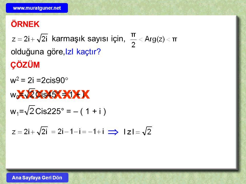 xxxxxxxx  ÖRNEK karmaşık sayısı için, olduğuna göre,IzI kaçtır ÇÖZÜM