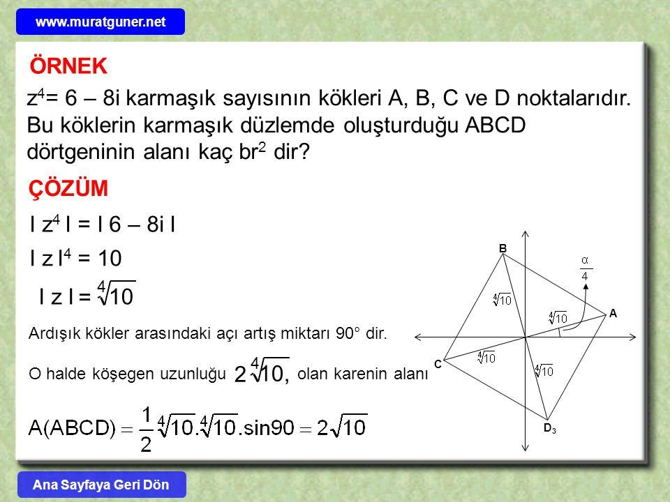z4= 6 – 8i karmaşık sayısının kökleri A, B, C ve D noktalarıdır.