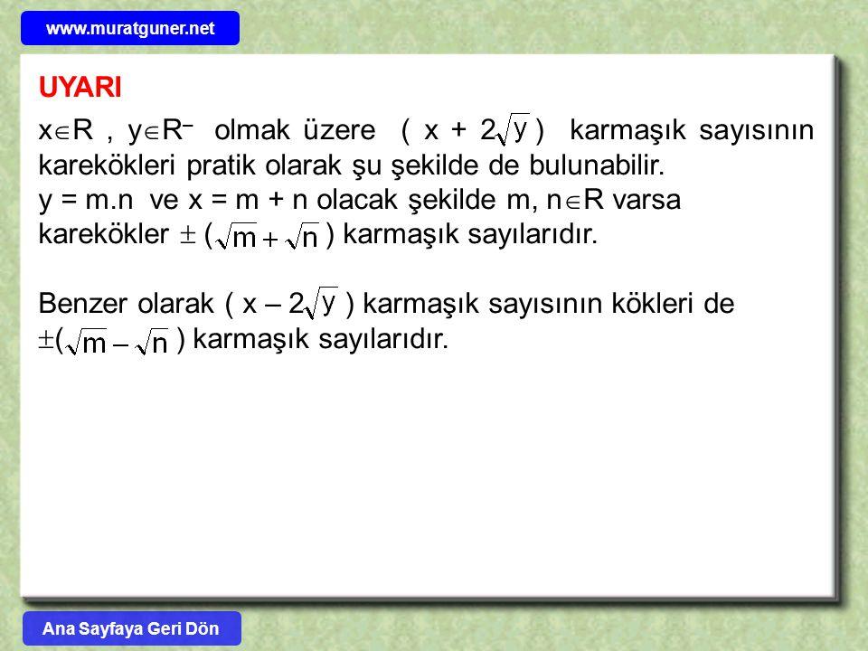 Benzer olarak ( x – 2 ) karmaşık sayısının kökleri de