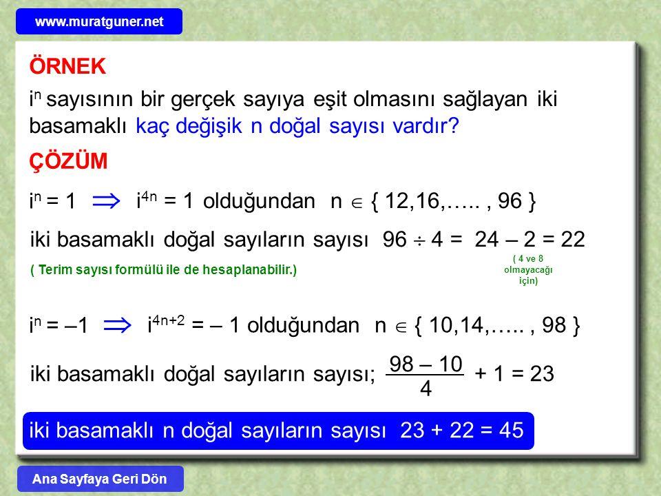 www.muratguner.net ÖRNEK. in sayısının bir gerçek sayıya eşit olmasını sağlayan iki basamaklı kaç değişik n doğal sayısı vardır