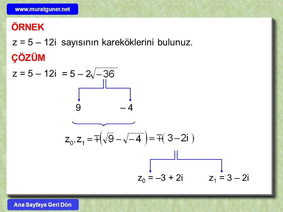 z = 5 – 12i sayısının kareköklerini bulunuz.