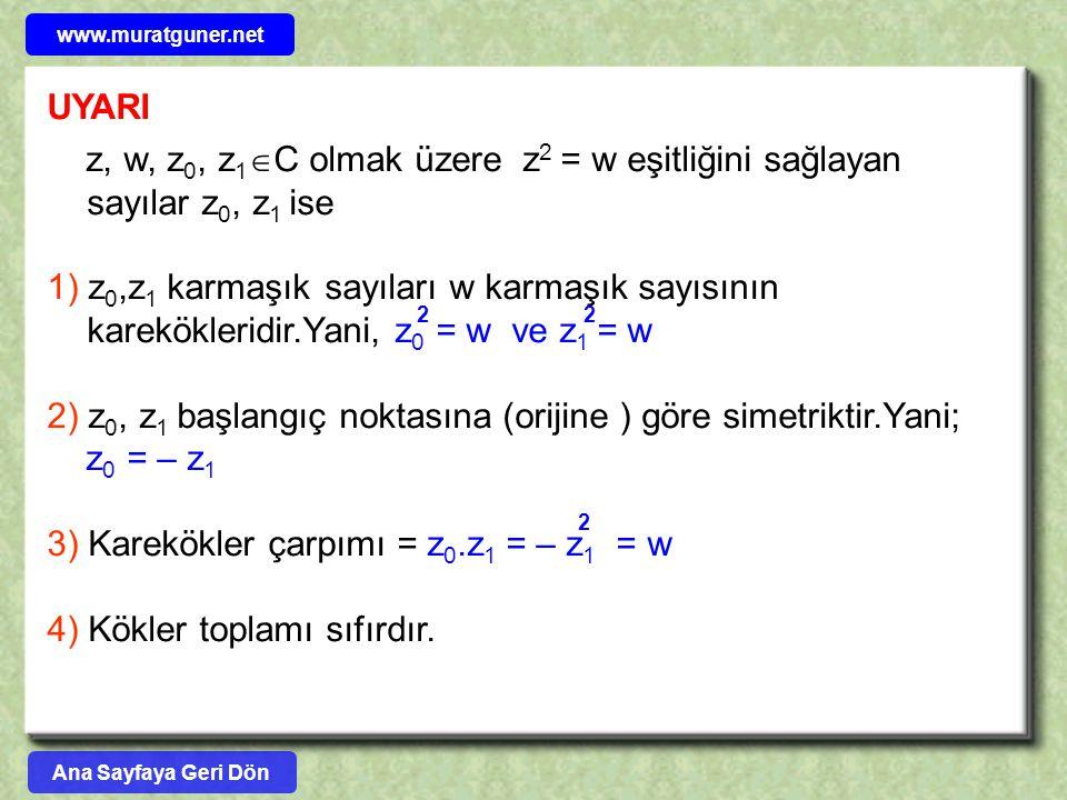 2) z0, z1 başlangıç noktasına (orijine ) göre simetriktir.Yani;