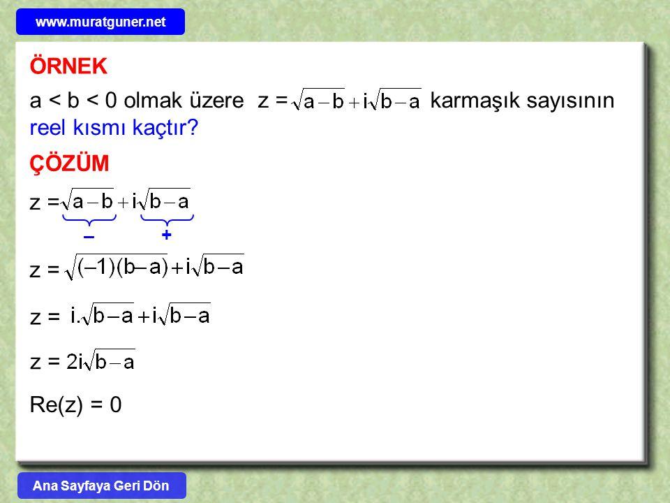 a < b < 0 olmak üzere z = karmaşık sayısının reel kısmı kaçtır