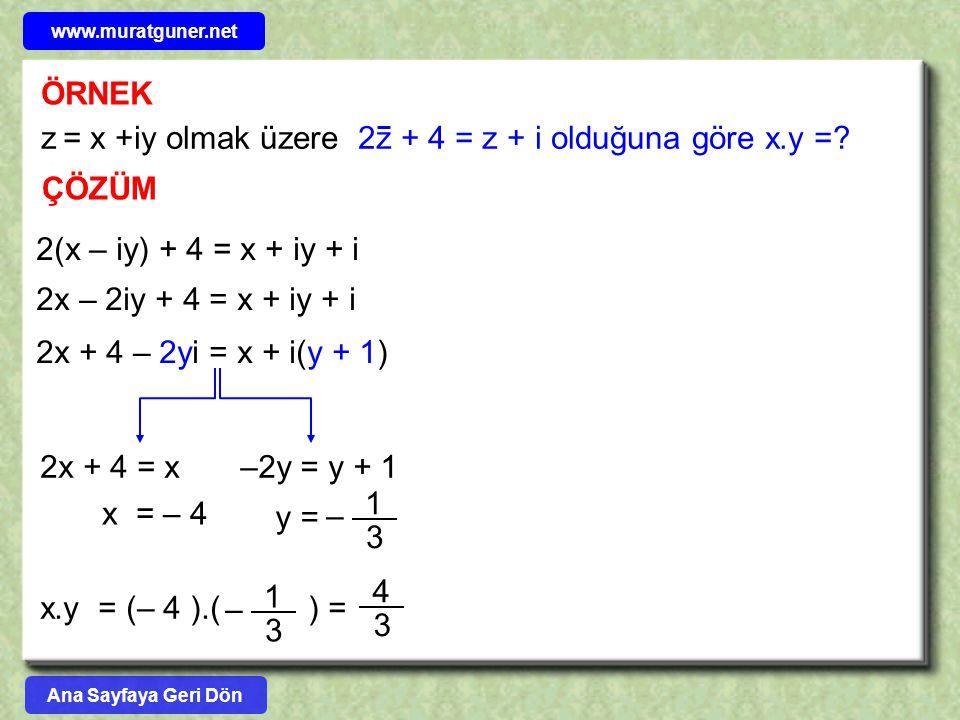 z = x +iy olmak üzere 2z + 4 = z + i olduğuna göre x.y =