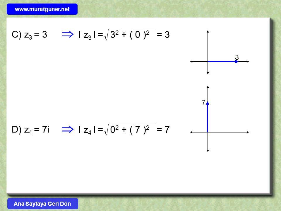   C) z3 = 3 I z3 I = 32 + ( 0 )2 = 3 D) z4 = 7i I z4 I =