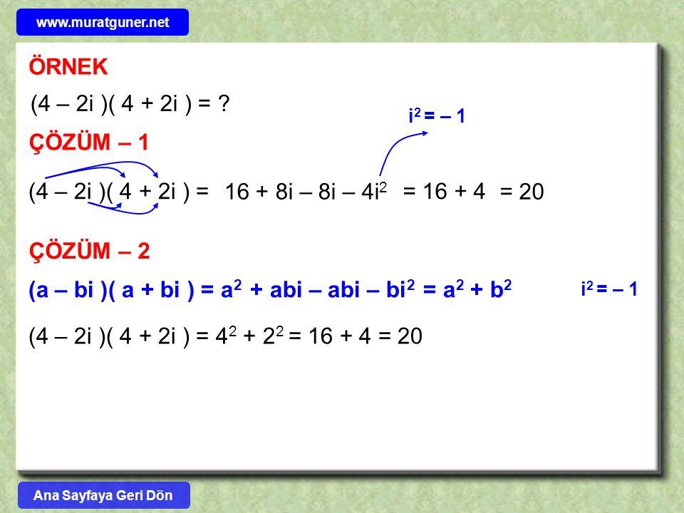 (a – bi )( a + bi ) = a2 + abi – abi – bi2 = a2 + b2