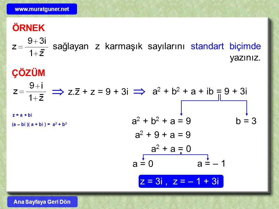   ÖRNEK sağlayan z karmaşık sayılarını standart biçimde yazınız.