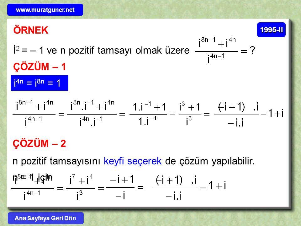 İ2 = – 1 ve n pozitif tamsayı olmak üzere