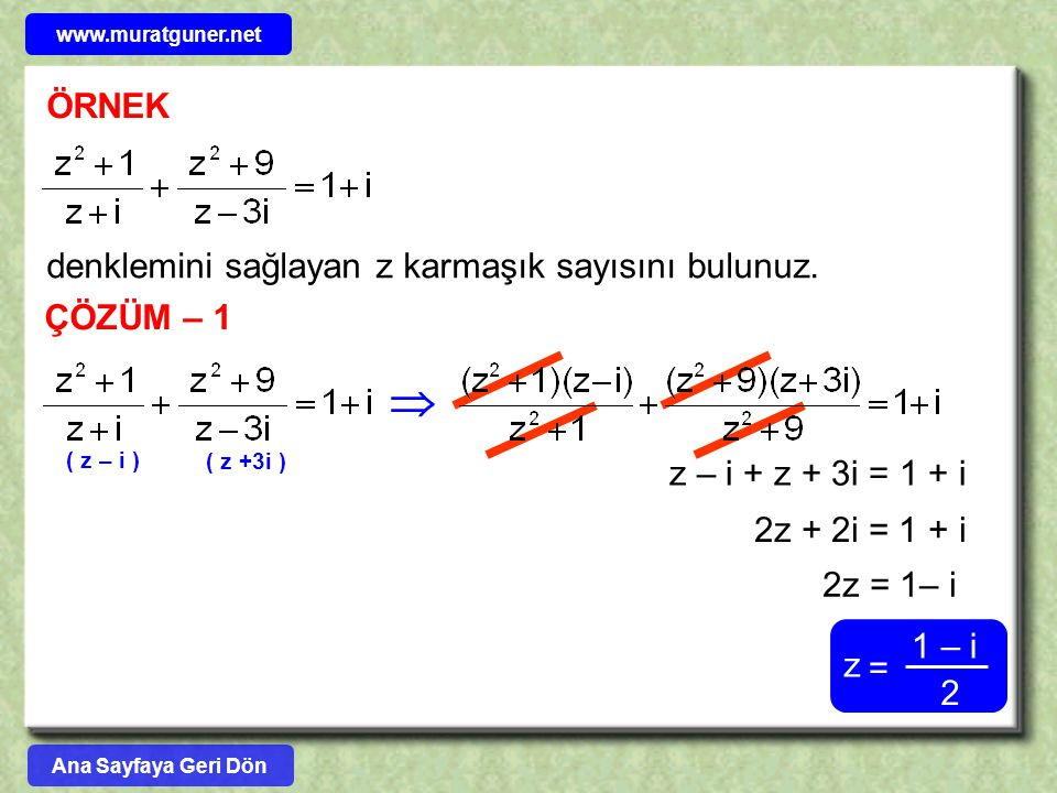  ÖRNEK denklemini sağlayan z karmaşık sayısını bulunuz. ÇÖZÜM – 1