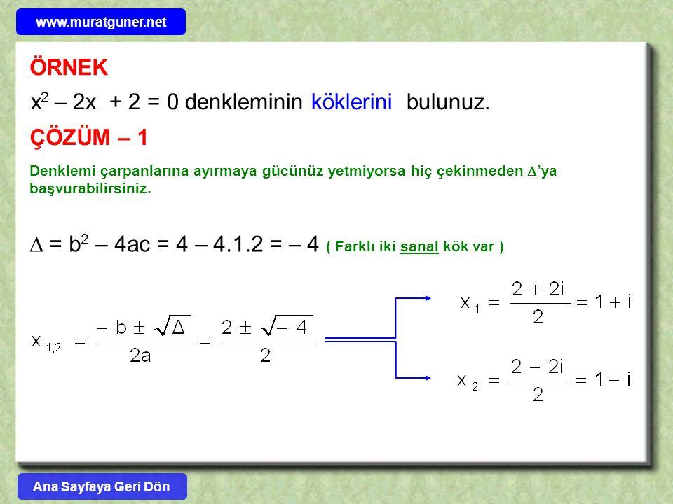 x2 – 2x + 2 = 0 denkleminin köklerini bulunuz.