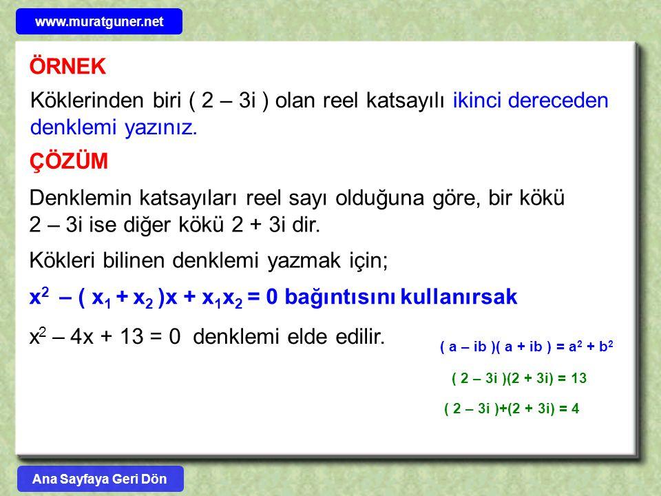 Kökleri bilinen denklemi yazmak için;