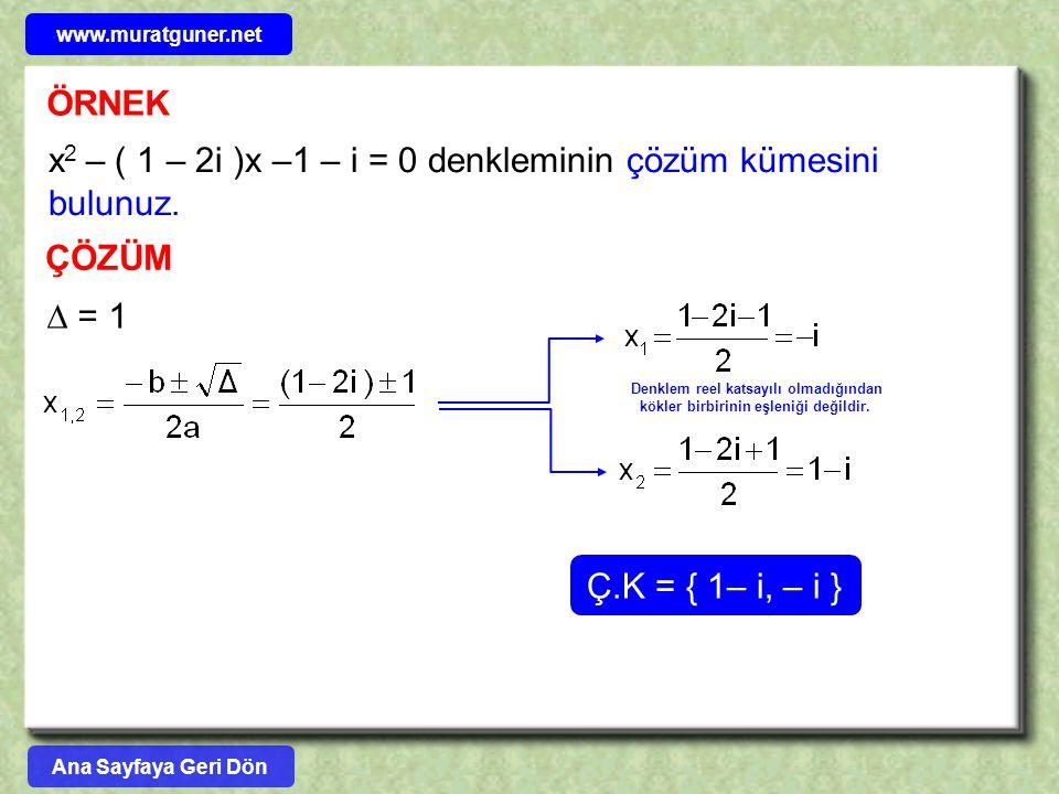 x2 – ( 1 – 2i )x –1 – i = 0 denkleminin çözüm kümesini bulunuz.