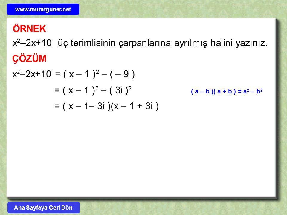 x2–2x+10 üç terimlisinin çarpanlarına ayrılmış halini yazınız.