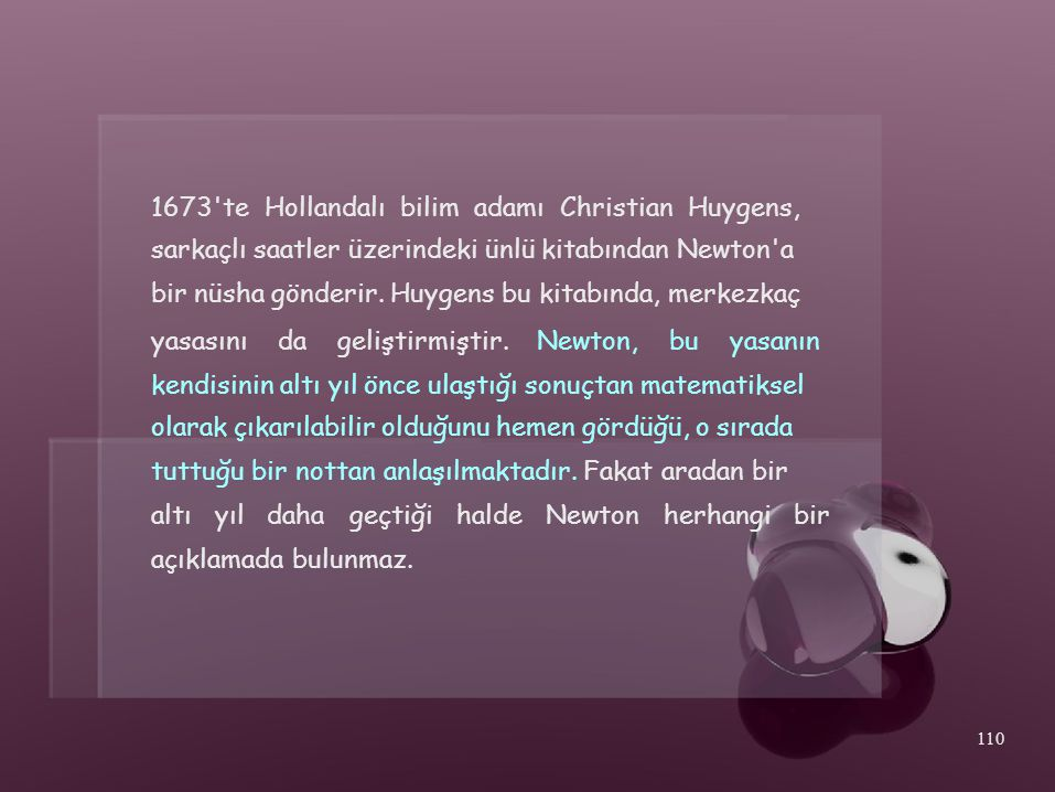 1673 te Hollandalı bilim adamı Christian Huygens,