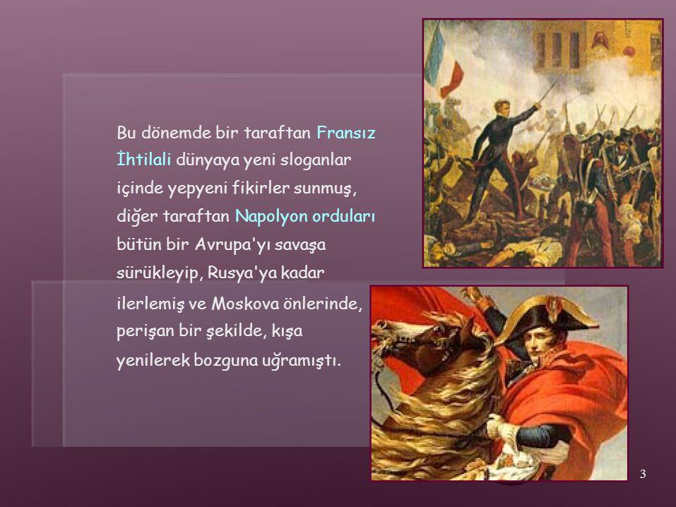 Bu dönemde bir taraftan Fransız İhtilali dünyaya yeni sloganlar