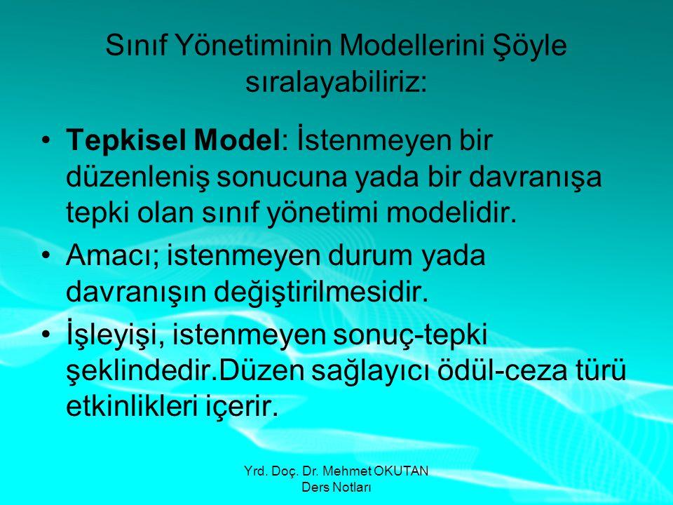 Sınıf Yönetiminin Modellerini Şöyle sıralayabiliriz: