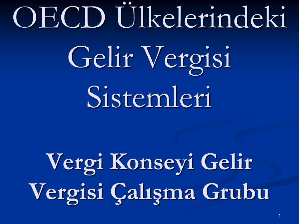OECD Ülkelerindeki Gelir Vergisi Sistemleri Vergi Konseyi Gelir Vergisi Çalışma Grubu