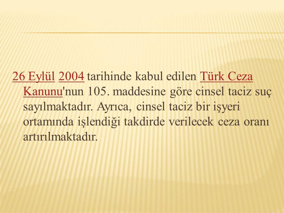 26 Eylül 2004 tarihinde kabul edilen Türk Ceza Kanunu nun 105