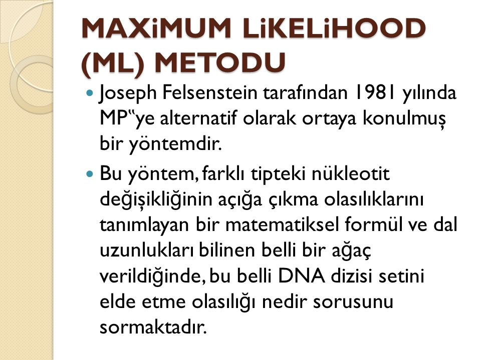 MAXiMUM LiKELiHOOD (ML) METODU