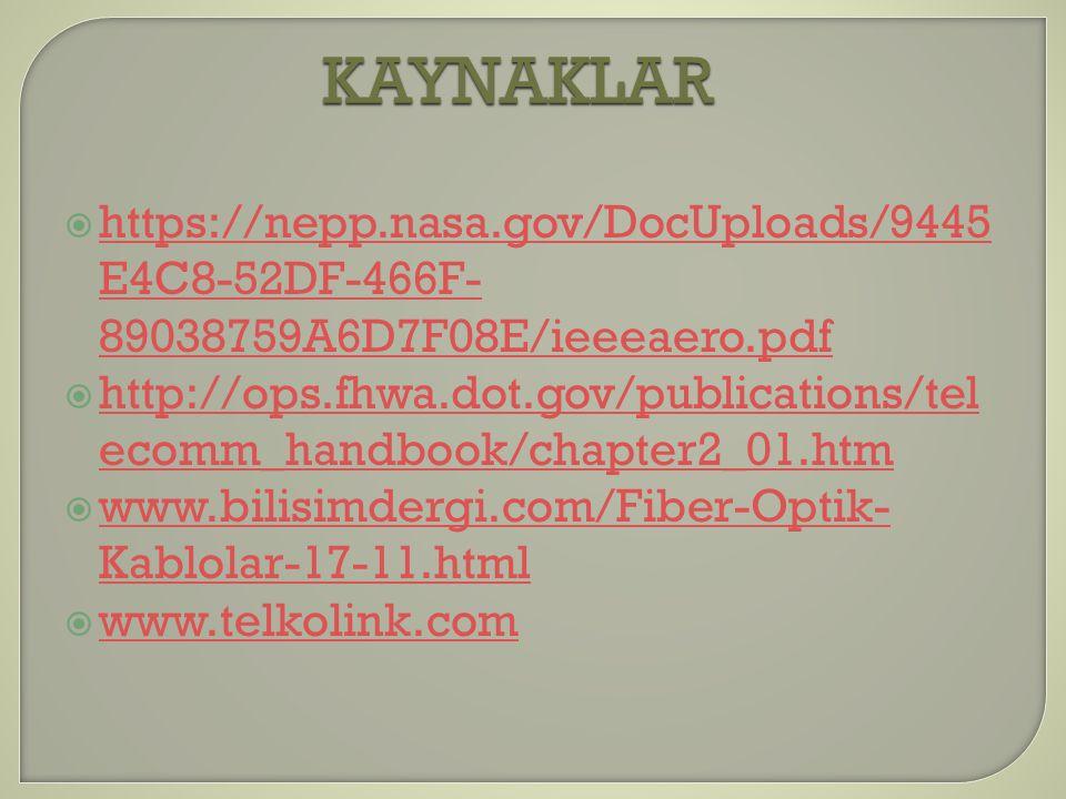 KAYNAKLAR https://nepp.nasa.gov/DocUploads/9445E4C8-52DF-466F-89038759A6D7F08E/ieeeaero.pdf.