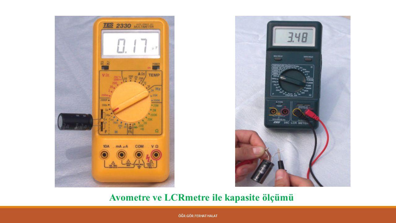 Avometre ve LCRmetre ile kapasite ölçümü