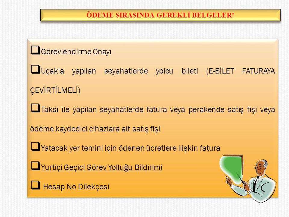 ÖDEME SIRASINDA GEREKLİ BELGELER!