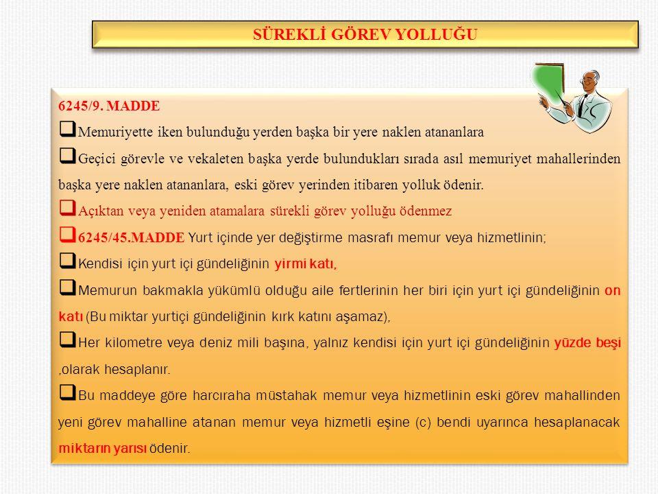 SÜREKLİ GÖREV YOLLUĞU 6245/9. MADDE