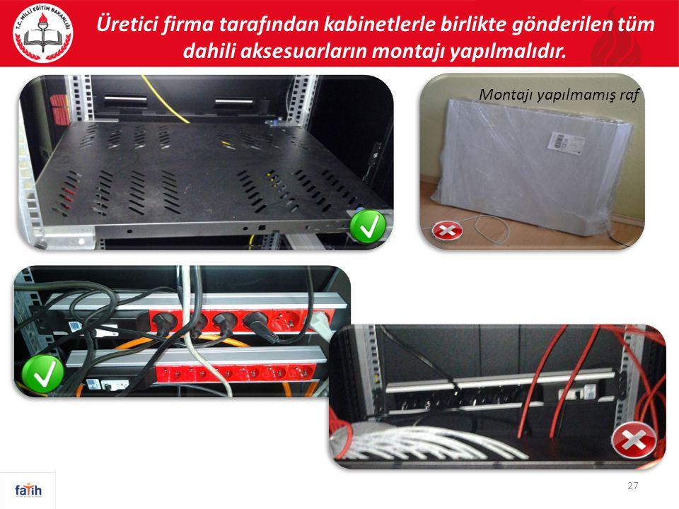 Üretici firma tarafından kabinetlerle birlikte gönderilen tüm dahili aksesuarların montajı yapılmalıdır.