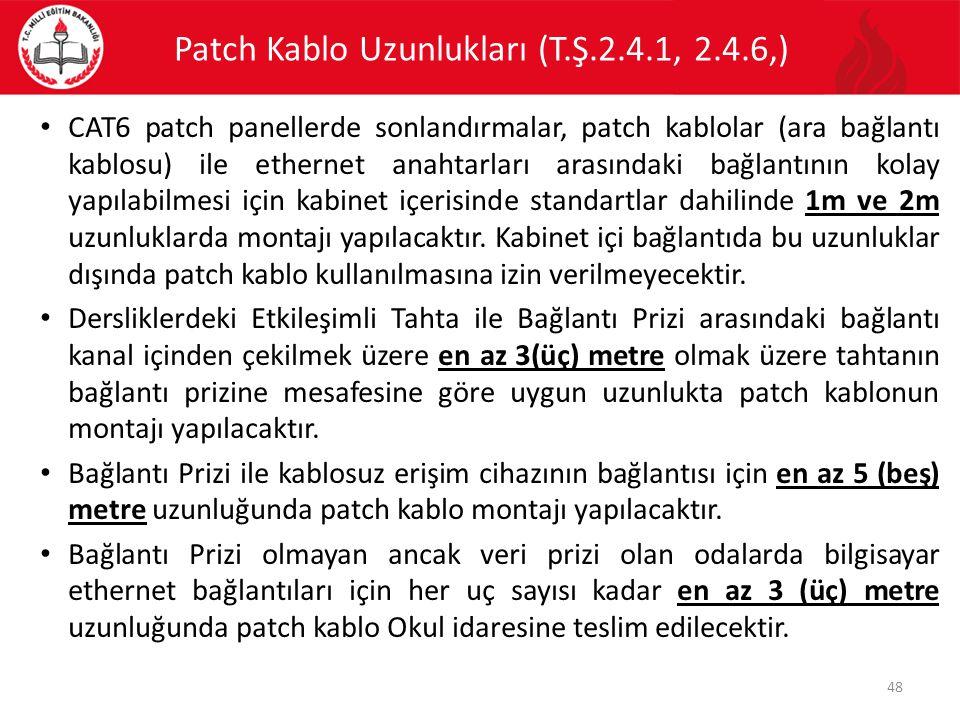 Patch Kablo Uzunlukları (T.Ş.2.4.1, 2.4.6,)