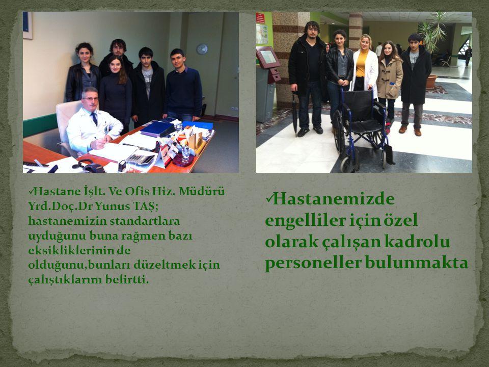 Hastanemizde engelliler için özel olarak çalışan kadrolu personeller bulunmakta