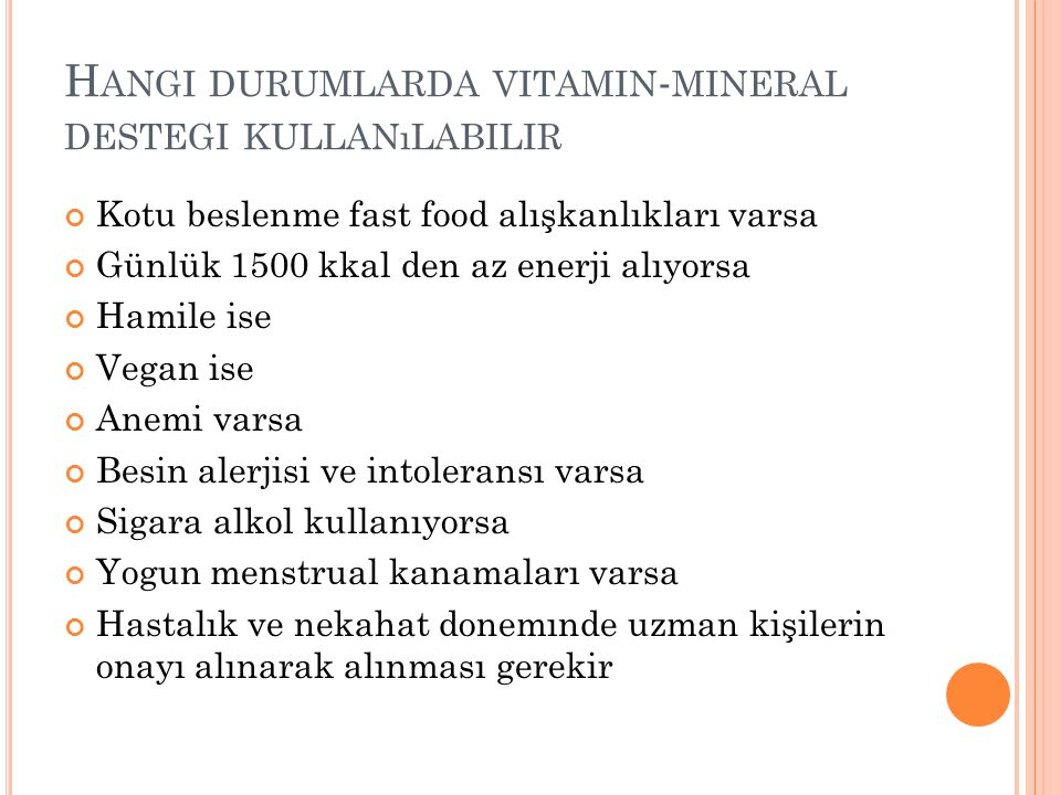 Hangi durumlarda vitamin-mineral destegi kullanılabilir