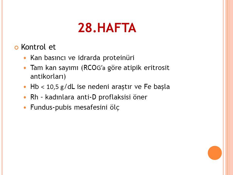 28.HAFTA Kontrol et Kan basıncı ve idrarda proteinüri