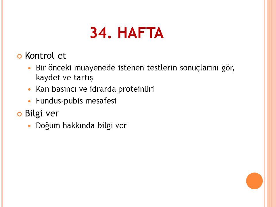 34. HAFTA Kontrol et Bilgi ver