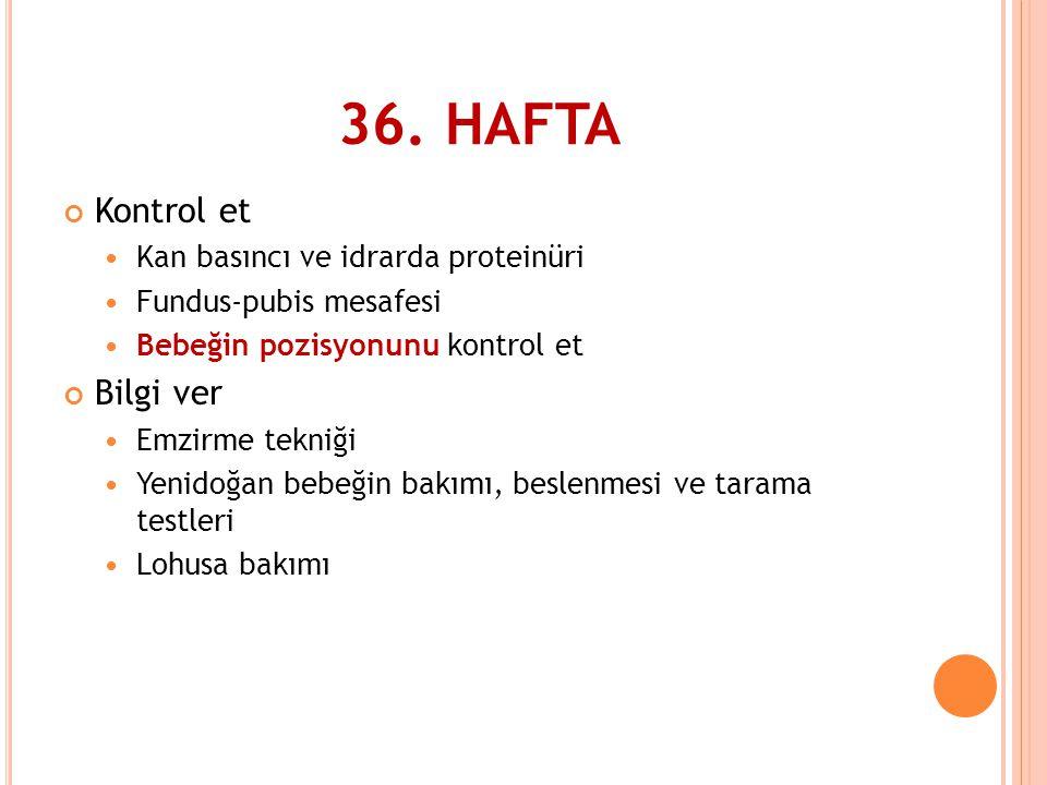 36. HAFTA Kontrol et Bilgi ver Kan basıncı ve idrarda proteinüri