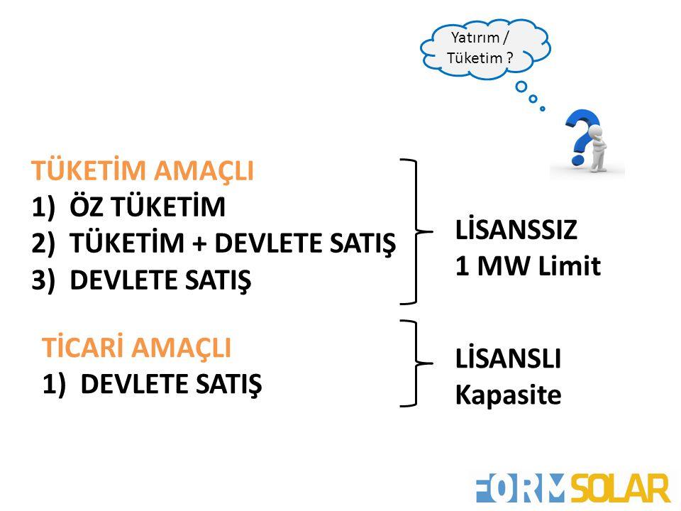 TÜKETİM + DEVLETE SATIŞ DEVLETE SATIŞ LİSANSSIZ 1 MW Limit