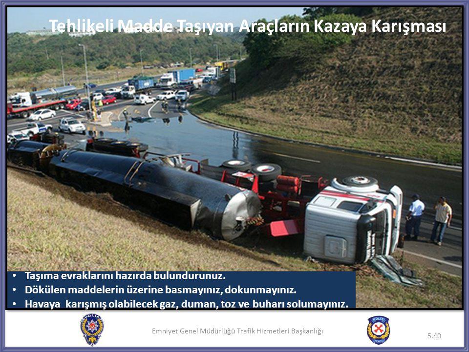 Tehlikeli Madde Taşıyan Araçların Kazaya Karışması