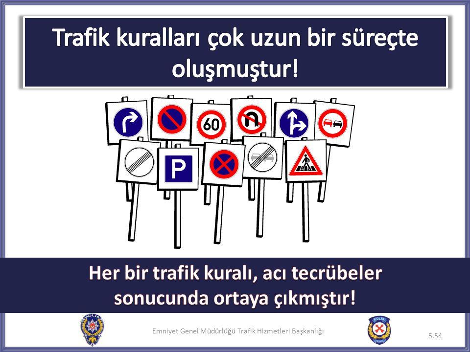 Trafik kuralları çok uzun bir süreçte oluşmuştur!