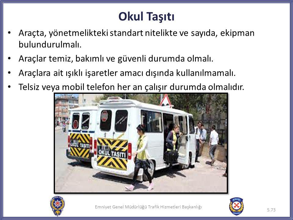 Okul Taşıtı Araçta, yönetmelikteki standart nitelikte ve sayıda, ekipman bulundurulmalı. Araçlar temiz, bakımlı ve güvenli durumda olmalı.