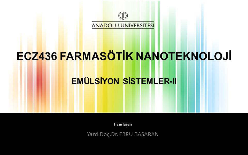 ECZ436 FARMASÖTİK NANOTEKNOLOJİ EMÜLSİYON SİSTEMLER-II