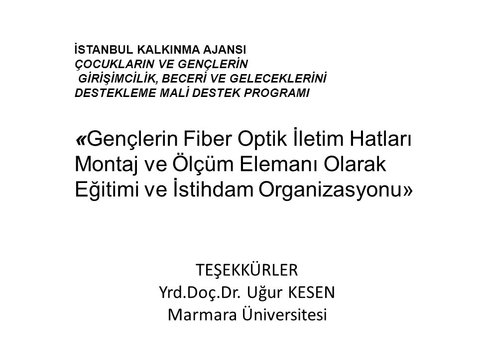 TEŞEKKÜRLER Yrd.Doç.Dr. Uğur KESEN Marmara Üniversitesi