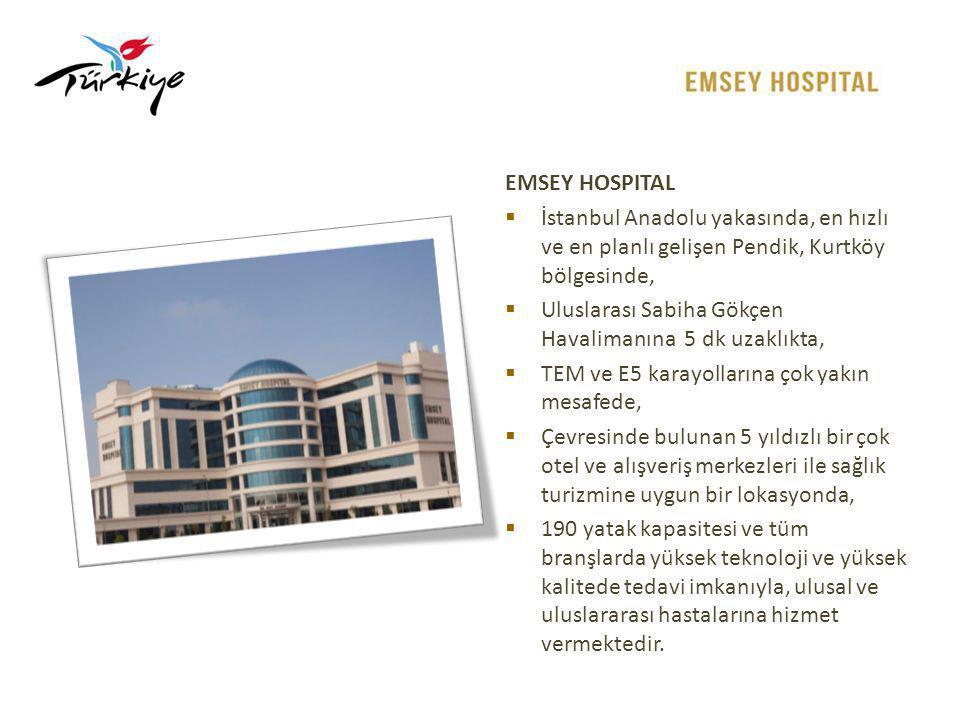 EMSEY HOSPITAL İstanbul Anadolu yakasında, en hızlı ve en planlı gelişen Pendik, Kurtköy bölgesinde,
